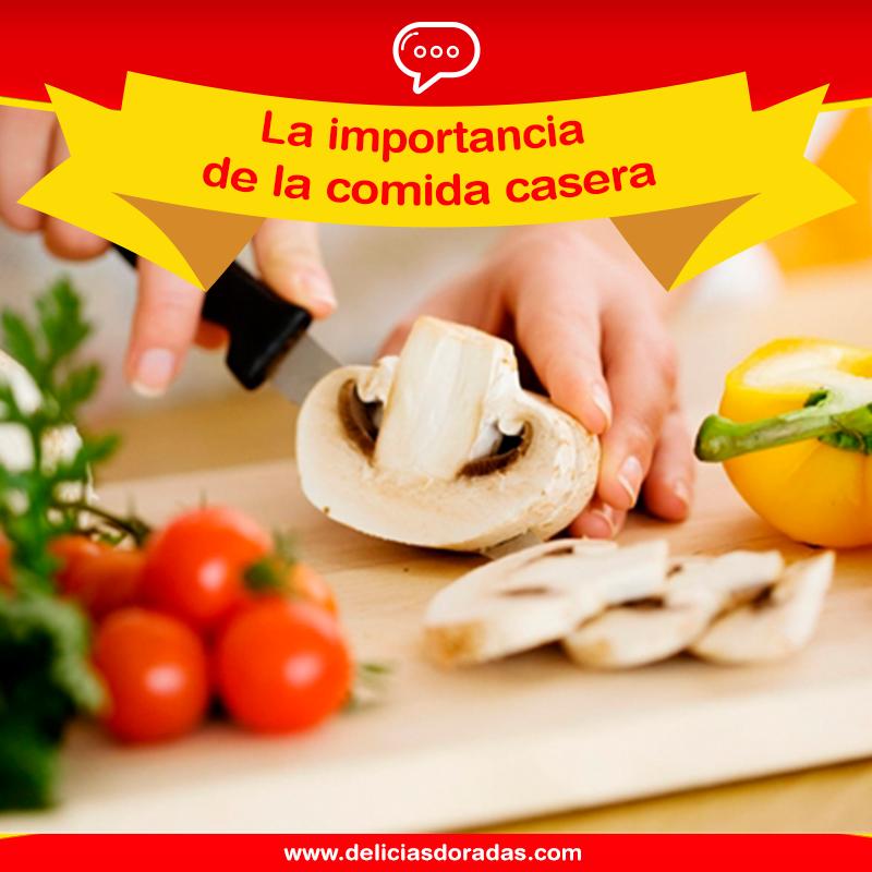 La Importancia De La Comida Casera Delicias Doradas
